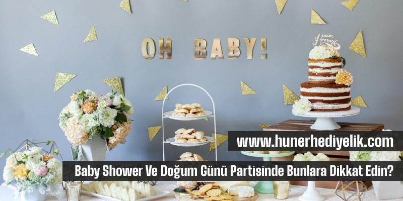 Baby Shower Ve Doğum Günü Partisinde Bunlara Dikkat Edin?