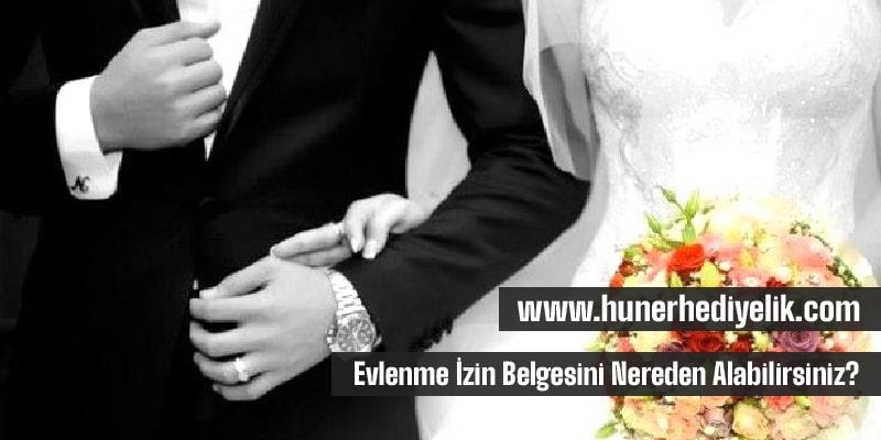 Evlenme İzin Belgesini Nereden Alabilirsiniz?