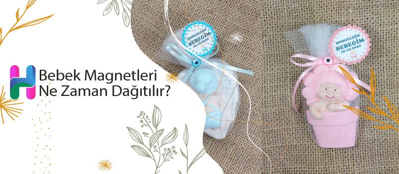 Bebek Magnetleri Ne Zaman Dağıtılır?